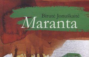 "Birutės Jonuškaitės romanas ""Maranta""."